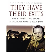 They Have Their Exits: A Classic World War Two Memoir of Action and Escape