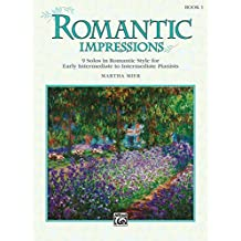 Romantic Impressions 1: 9 Solos in Romantic Style for Early Intermediate to Intermediate Pianists