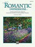 Romantic Impressions, Book 1: Early Intermediate to Intermediate