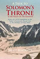 A Trek to Solomon's Throne and the Valley of the Assassins: Diary of a 1974 Expedition to the Takht-e-Sulaiman Massif, Iran in the Footsteps of Freya Stark