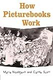 How Picturebooks Work (Children's Literature and Culture)