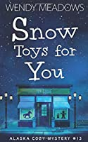 Snow Toys for You (Alaska Cozy Mystery)