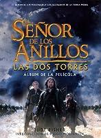 El Senor De Los Anillos Las DOS Torres: Album De LA Pelicula