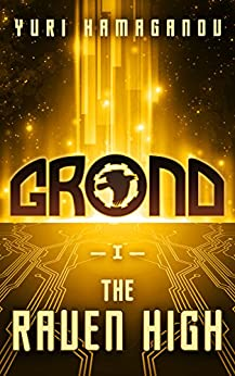 GROND: THE RAVEN HIGH: (GROND Space Dystopia Series Book-1) by [HAMAGANOV, YURI]