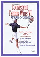 Consistent Tennis Wins VI: Return of Serve [DVD]