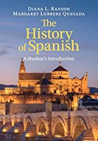 The History of Spanish: A Student's Introduction
