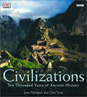 Civilizations: Ten Thousand Years of Ancient History (Smithsonian Handbooks)