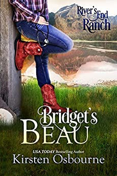 Bridget's Beau (River's End Ranch Book 11) by [Osbourne, Kirsten, Ranch, River's End]