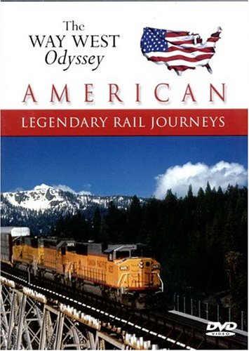American Legendary Rail Journeys: Way West Oddysey