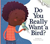 Do You Really Want a Bird? (Do You Really Want a Pet?)