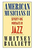 American Musicians II: Seventy-Two Portraits in Jazz