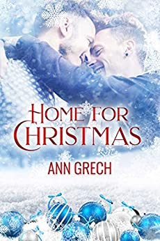 Home For Christmas: A Gay Christmas Step-brother Romance by [Grech, Ann]