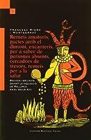 Remeis amatoris, pactes amb el dimoni, encanteris per a saber de persones absents, cercadors de tresors, remeis per a la salut : bruixes i bruixots davant la Inquisició de Mallorca en el segle XVII