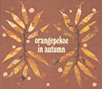 Orangepekoe in Autumn by Orange Pekoe (2004-11-04)