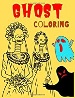 GHOST COLORING: Haunted Playgrounds Coloring Book, Spooky Books Designs Patterns For Relaxation Ghost, funny Ghost,funny Zombies, Skull, Ghost Doll, Mummy And More (Adult and kids Coloring Books)