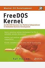 FreeDOS Kernel: An MS-DOS Emulator for Platform Independence & Embedded System Development Kindle Edition