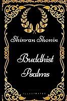 Buddhist Psalms: By Shinran Shonin - Illustrated