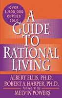 A Guide to Rational Living by Albert Ellis Robert A. Harper(1975-08-01)