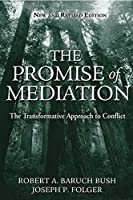 The Promise of Mediation: The Transformative Approach to Conflict by Robert A. Baruch Bush Joseph P. Folger(2004-10-25)