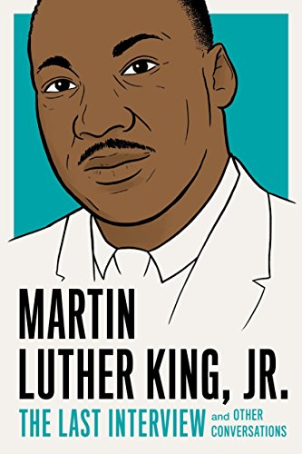 Download Martin Luther King, Jr.: The Last Interview: and Other Conversations (The Last Interview Series) 1612196160