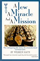 A Jew a Miracle and a Mission