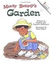 Messy Bessey's Garden (Rookie Readers)