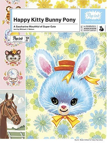 Happy Kitty Bunny Pony: A Saccharine Mouthful of Super Cuteの詳細を見る
