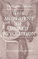 The Movement of World Revolution (Works of Christopher Dawson)