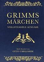 Grimms Maerchen: Mit den Illustrationen von Otto Ubbelohde