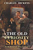 The Old Curiosity Shop : With original illustrations