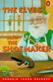 Penguin Yong Readers Level 1: ELVES & SHOEMAKER (Small) (Penguin Young Readers, Level 1)