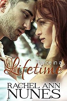 Twice in a Lifetime (Rebekka, Book 3) by [Nunes, Rachel Ann]
