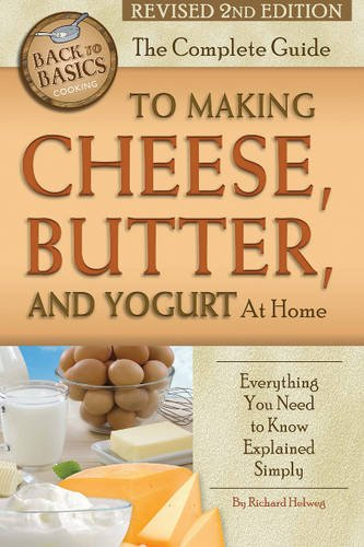 The Complete Guide to Making Cheese, Butter, and Y...