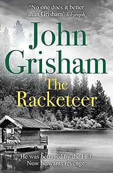 [Grisham, John]のThe Racketeer (English Edition)