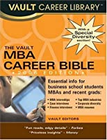 The MBA Career Bible, 2006 (Vault MBA Career Bible)
