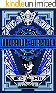 Ignorance is Strength (The Dystopia Triptych Book 1) (English Edition)