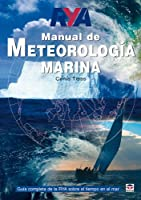 Manual de meteorología marina / Weather Handbook: Guía completa de la RYA sobre el tiempo en el mar / Complete Guide to Rya Weather at Sea