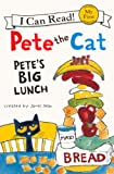 Pete's Big Lunch (I Can Read!: Pete the Cat)