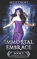Immortal Embrace (Vampire Magic)