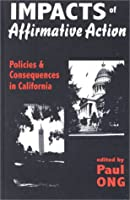 Impacts of Affirmative Action: Policies and Consequences in California