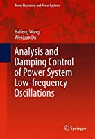 Analysis and Damping Control of Power System Low-frequency Oscillations (Power Electronics and Power Systems)