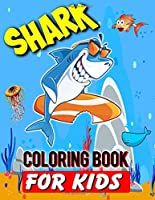 Shark Coloring Book For Kids: Shark Lover Gifts | 40 Big, Simple and Unique Shark Images Perfect For Beginners: Ages 2-4,4-8,8-12 (8.5 x 11 Inches)