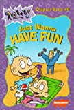 Just Wanna Have Fun (Rugrats Chapter Books)