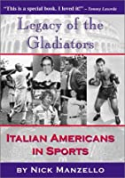 Legacy of the Gladiator: Italian Americans in Sports