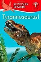 Tyrannosaurus! (Kingfisher Readers, Level 1)