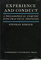 Experience and Conduct: A Philosophical Enquiry into Practical Thinking