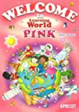 WELCOME to Learning World PINK―テキスト(付録Arts & Crafts) Learning World