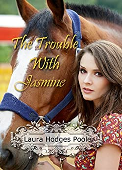 The Trouble With Jasmine (American Flower) by [Hodges Poole, Laura]