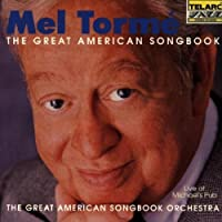 The Great American Songbook (Live At Michael's Pub) by Mel Torm' (1993-09-28)