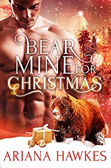 Bear Mine for Christmas: BBW Holiday Paranormal Bear Shifter Romance (Christmas Bear Shifter Romance Book 2) by [Hawkes, Ariana]